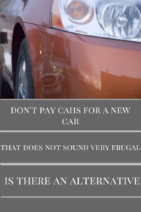 Don't pay cash for a new car