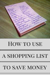 use a shopping list to save money